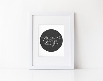Always You Calligraphy Print - SALE