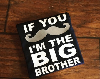 If You Mustache Big Brother Shirt