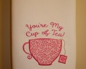 You're my Cup of Tea Towel -Pocket for gift card/tea bag/money