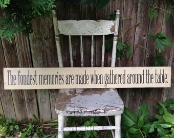 """The Fondest Memories are Made when Gathered Around the Table Long Wooden Sign Primitive Distressed Rustic with Straight Edge 5.5""""x43"""""""