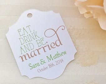 Eat Drink and Be Married - Wedding Favor Tags - Personalized - Bridal Shower - Baby Shower -  CUSTOM COLORS WT-002