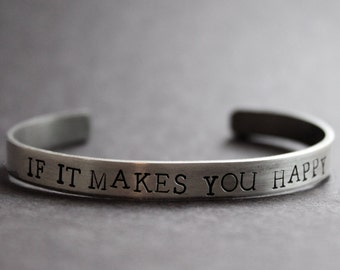 Happy Bracelet, If It Makes You Happy, Happiness Positive Affirmation Cuff Stacking Bracelet, Song Lyrics Sheryl Crow, Motivational Jewelry