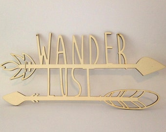 Wanderlust sign - laser cut sign - quote nursery - arrows wall decor - wood sign - wooden signs - quotes on wood