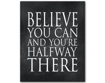 Inspirational Word Art - Believe you can and you're halfway there - Typography Wall Art - Word Art - wall decor - motivational print