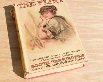 The Flirt by Booth Tarkington 1922 Illustrated with scenes from the Universal-Jewel Production