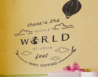 Theres A Whole World At Your Feet Mary Poppins Wall Sticker Decal Vinyl Art Q32