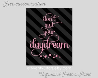 Don't Quit Your Daydream inspiration wall art print, Choose Your Colors, great dorm or bedroom art in coordinating colors