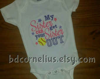 My Sister Can Get Your Sister Out Softball Baby Bodysuit or Tee - Softball Sister - Baseball - Sports -z Gift - New Baby - Clothing