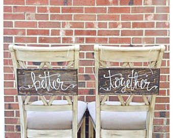 Bride and Groom Better Together Rustic Wedding Chair Signs Set of 2