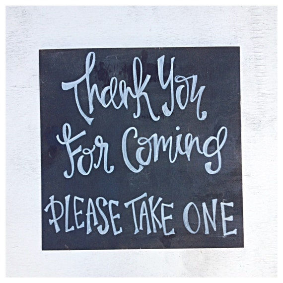Thank Your For Coming To Our Wedding Please Take A Favor Sign