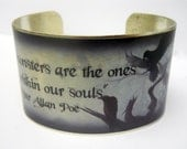 "Edgar Allan Poe ""The Scariest Monsters"" Quote 1 1/2 inch Silver or Brass Cuff Bracelet"