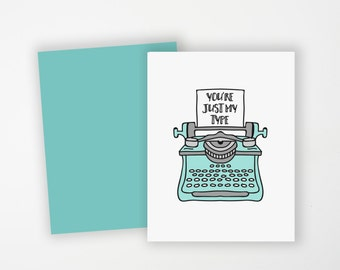 You're Just My Type Greeting Card - Love Greeting Card - Funny Typewriter Card