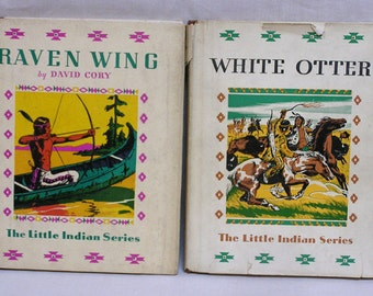 Two Little Indian Series Books Raven Wing and White Otter by David Cory / 1930s Children's Books / Native American Illustrations