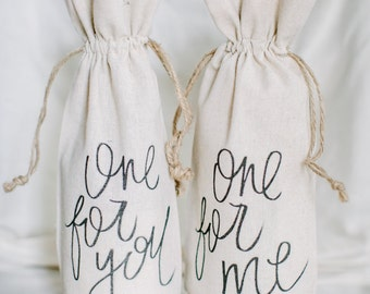 Wine Bag Set, One for You, One for Me, hostess gift, wedding gift, anniversary, birthday