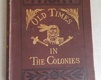 Old Times in the Colonies, 1881 by Charles Carleton Coffin, Harper & Brothers