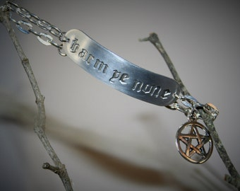 Harm Ye None Wiccan Bracelet  - Hand stamped jewelry - Old English Wiccan Jewelry - Blessed Be - Wiccan - Pagan Bracelet - harm ye none