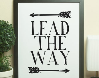 Printable Art - Lead The Way - 8X10 - Instant Download - Wall Art - Desk Art - Home Decor - Typography Print - Minimalist Print - Quote