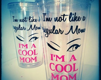 Not like a regular mom Cool Mom Acrylic Tumbler Mean Girls