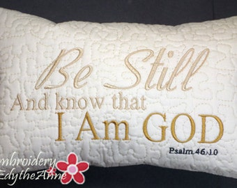 BE STILL and KNOW Faith Based In The Hoop Pillow. Instant Download