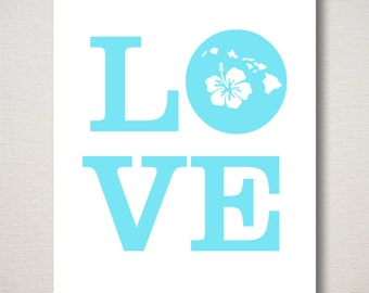 Love HAWAII Quote, Minimalist, Typography, Tropical Art Print--choose your own colors