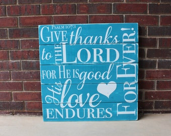Psalm 107:1- Give Thanks to the Lord- Pallet Sign- Christian Sign- Bible Verse- Wood Sign- Christian Decor- Christmas Gift- Gift For Her