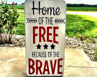 Independence Day Decor, Home of the Free Because of the Brave Sign, 4th of July Decor, Summer Decor, Summer Sign