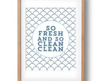 So Fresh and So Clean Clean, Bathroom wall decor, Bathroom wall art, digital laundry wall print, printable bathroom art: INSTANT DOWNLOAD