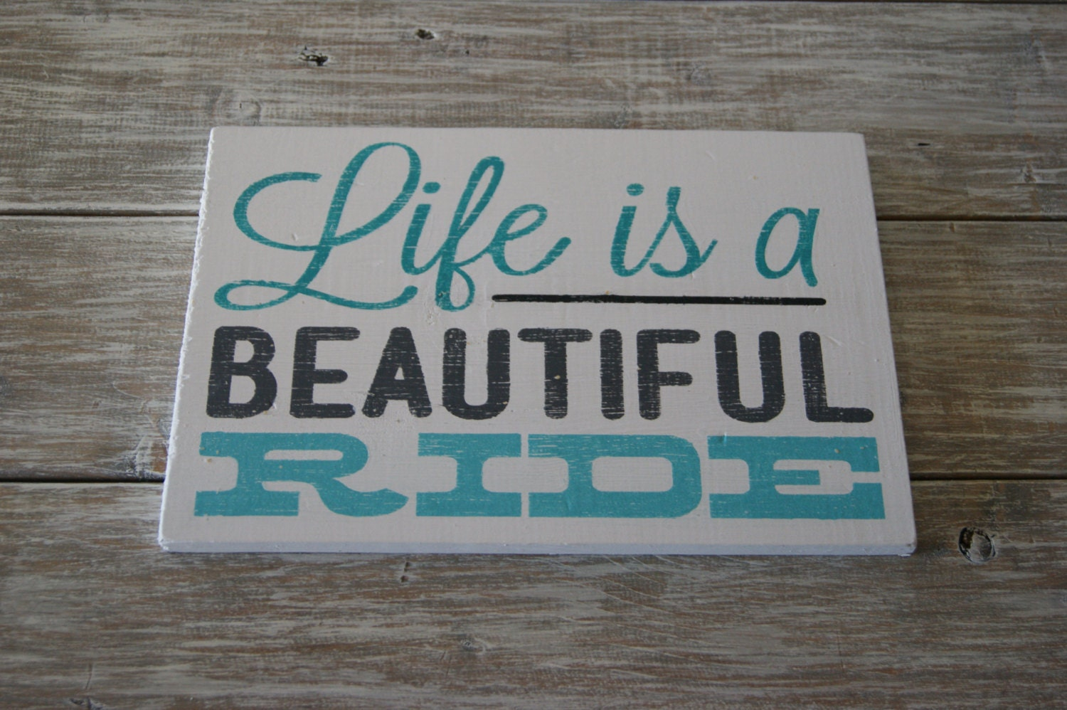 Life Is A Beautiful Ride Wood Pallet Sign Quote By
