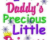 Embroidery Design: I'm Daddy's Precious Little Princess Instant Download 4x4, 5x7