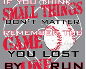 If You Think Small Things Don't Matter Baseball Short Sleeve T-Shirt Sports