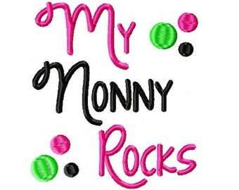 My Nonny Rocks Embroidery Design PES -INSTANT DOWNLOAD-