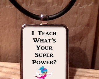 I Teach What's Your Super Power? Necklace