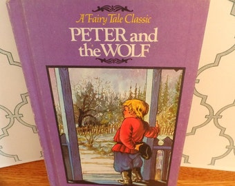 Fairy Tale Classic, Peter & the Wolf.  A 1982 hardback, from Groier.