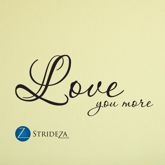 Love you more wall decal love you more decal love you more