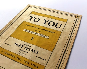SHEET MUSIC PIANO and Voice, To You by Marie Gannon and Oley Speaks Song 1930s 1910s Yellow Schirmer