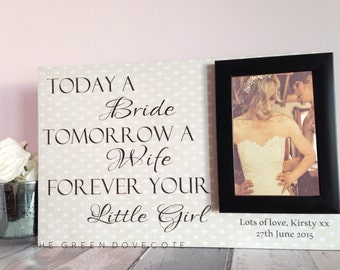 Today A Bride , Tomorrow A Wife , Forever Your Little Girl , Parent Thank You Gift , Parents Of The Bride , Personalized Wedding Photo Frame