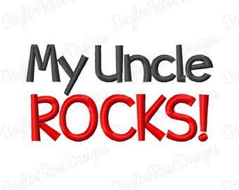 My Uncle Rocks! Machine Embroidery Design 4x4 5x7 6x10 INSTANT DOWNLOAD