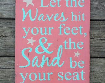 Beachy Sign, Waves hit your feet, Sand be your seat, Home Decor, Beach house, handpainted