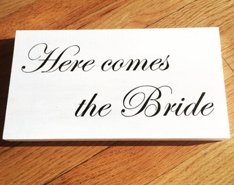 Here Comes the Bride Wooden Sign || Wedding Sign || Wedding Decor || Wedding Prop || Ring Bearer || Flower Girl || Bride || Bride To Be