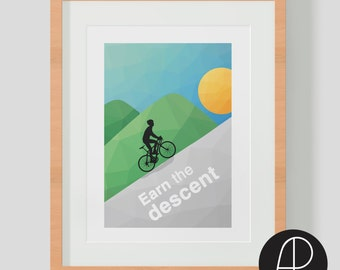 Bike Art Bike Print - perfect gift for cyclists. Earn the descent. Cycling art print