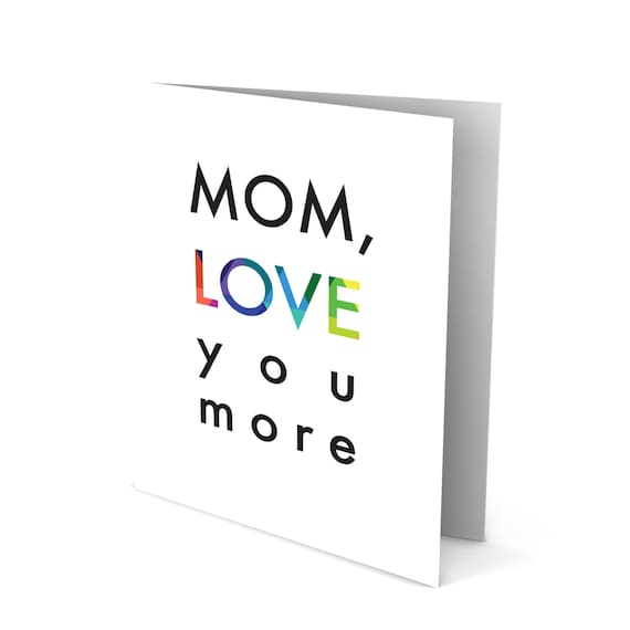 Sweet Mother's Day Greeting Card with Type - Mom, Love You More