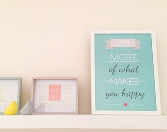 Do More of What Make You Happy Poster