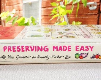 Home Preserving Made Easy A Complete Guide 1975 by Vera Gwanter & Dorothy Parker