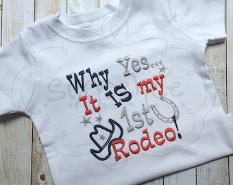 Why Yes...It Is My First Rodeo - Embroidered Shirt OR bodysuit. By Sixpence .