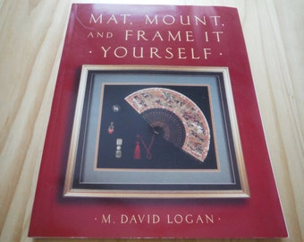 Mat, Mount and Frame it Yourself book, Picture Matting instructions, Frame how-to, picture framing