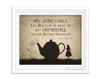 "Alice In Wonderland Art Print ""Sometimes I've Believed"" Alice in Wonderland Quote Print Wall Decor Home Decor Wall Art Teapot Gift (No.260)"