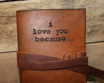 I Love You Because Journal, Third Anniversary Leather, 3rd Anniversary Wedding Gift, Love Journal, Valentine's Day Gift, Love Book