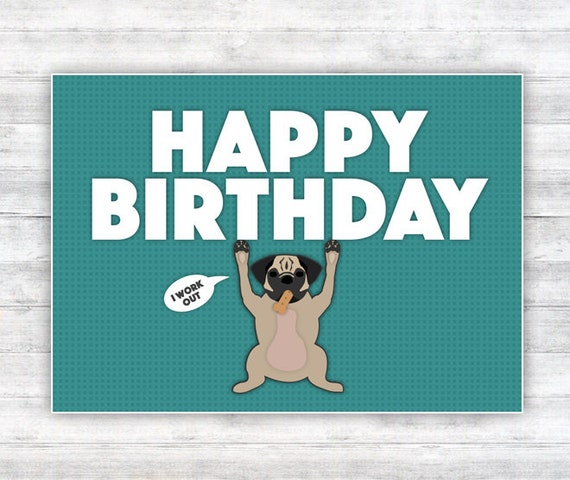 """Funny Pug Birthday Card, """"i Work Out"""", Turquoise And White"""