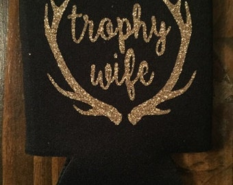 Trophy Wife Coozie