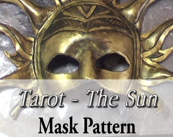 Mask Pattern - Tarot Masquerade Series - The Sun Mask DIY Do It Yourself Printable PDF Leather Crafts Mask-Making Makers Crafter Resource